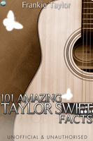 101 Amazing Taylor Swift Facts - Frankie Taylor
