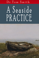 A Seaside Practice - Tom Smith