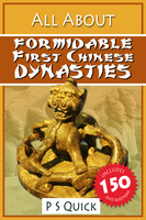 All About: Formidable First Chinese Dynasties - P S Quick