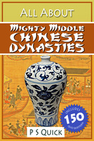 All About: Mighty Middle Chinese Dynasties - P.S. Quick