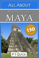 All About: Mysterious Maya - P S Quick