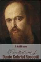 Recollections of Dante Gabriel Rossetti - Thomas Henry Caine
