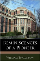 Reminiscences of a Pioneer - William Thompson