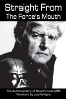 Straight From The Force's Mouth - David Prowse
