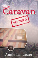 The Caravan Revisited - Annie Lancaster