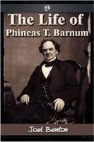 The Life of Phineas T. Barnum - Joel Benton