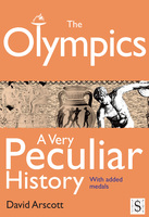 The Olympics, A Very Peculiar History - David Arscott