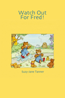 Watch Out For Fred! - Suzy-Jane Tanner