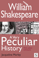 William Shakespeare, A Very Peculiar History - Jacqueline Morley