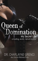 Queen of Domination - My Secret Life - Charlayne Grenci