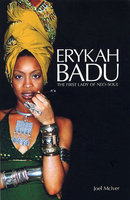 Erykah Badu: The First Lady of Neo-Soul - Joel McIver