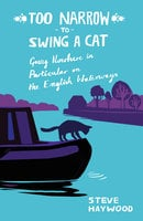 Too Narrow to Swing a Cat - Steve Haywood