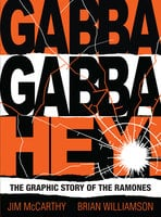 Gabba Gabba Hey! The Graphic Story Of The Ramones - Jim McCarthy,Brian Williamson
