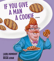 If You Give a Man a Cookie - Laura Joffe Numeroff