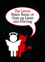 The Little Black Book of Chat-up Lines and Flirting - Jake Harris