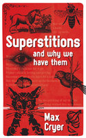 Superstitions - Max Cryer