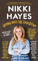 Crying into the Saucepan - Nikki Hayes