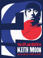 Who Are You? The Life & Death of Keith Moon - Jim McCarthy