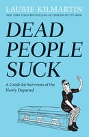 Dead People Suck - Laurie Kilmartin