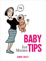 Baby Tips for Mums - Simon Brett
