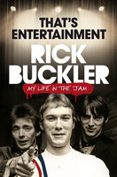 That's Entertainment: My Life in The Jam - Rick Buckler
