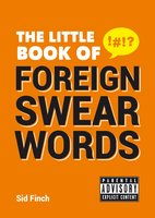 The Little Book of Foreign Swear Words - Sid Finch