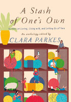 A Stash of One's Own - Clara Parkes