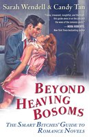 Beyond Heaving Bosoms - Sarah Wendell,Candy Tan
