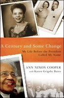A Century and Some Change - Ann Nixon Cooper