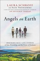Angels on Earth - Alex Tresniowski,Laura Schroff