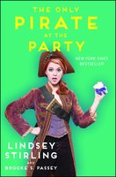 The Only Pirate at the Party - Lindsey Stirling,Brooke S. Passey