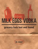 Milk Eggs Vodka - Bill Keaggy
