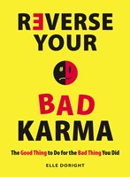 Reverse Your Bad Karma - Elle Doright