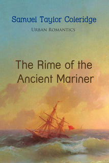 a contrast of sun and moon in rime of the ancient mariner by samuel taylor coleridge Samuel taylor coleridge is the premier poet-critic of the moon, how definite an experiment in reading, in the rime of the ancient mariner (new.