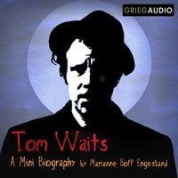 Tom Waits Mini Biography - Marianne Hoff Engesland