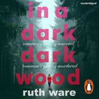 In a Dark, Dark Wood - Ruth Ware