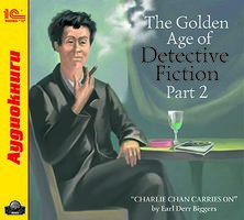 The Golden Age of Detective Fiction. Part 2 - Эрл Биггерс