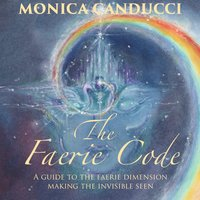 The Faerie Code - Monica Canducci
