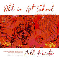 Old in Art School - Nell Painter