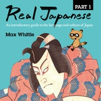 Real Japanese Part 1 - Max Whittle
