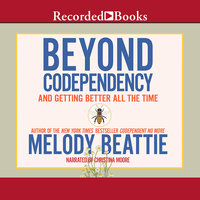 Beyond Codependency-And Getting Better All the Time - Melody Beattie