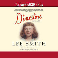 Dimestore-A Writer's Life - Lee Smith