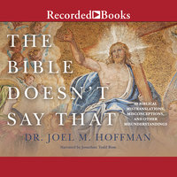 The Bible Doesn't Say That-40 Biblical Mistranslations, Misconceptions, and Other Misunderstandings - Joel M. Hoffman