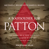 A Foot Soldier for Patton - Michael C. Bilder