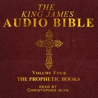 The King James Audio Bible Volume Four The Prophetic Books - Christopher Glyn