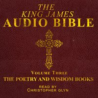 The King James Audio Bible Volume Three The Poetry and Wisdom Books - Christopher Glyn