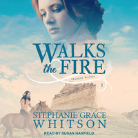 Walks the Fire - Stephanie Grace Whitson