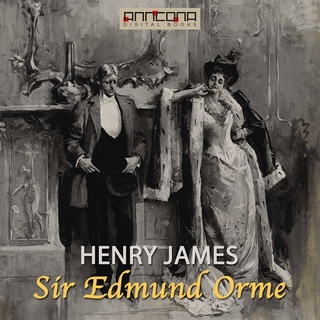 "an analysis of the mysterious role of sir edmund orme in the novel sir edmund orme by henry james Illustrating the shadow of doubt: henry james illustrating the shadow of doubt: henry james, blindness in ""sir edmund orme,"" a story published in."