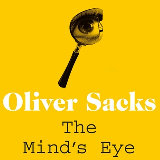 oliver sacks the mind s eye what the blind see Oliver sacks, md was a physician, a best-selling author, and a professor of neurology at the nyu school of medicine he is best known for his collections of neurological case histories, including the man who mistook his wife for a hat (1985), musicophilia: tales of music and the brain (2007) and the mind's eye (2010.