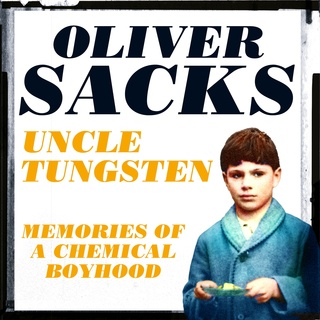 interview with oliver sacks regarding his new book uncle tungsten Uncle tungsten: memories of a chemical boyhood is a memoir by oliver sacks about his childhood published in 2001 the book is named for sacks's uncle dave, owner of a business named tungstalite, which made incandescent lightbulbs with a tungsten filament, whom oliver nicknamed uncle tungsten.